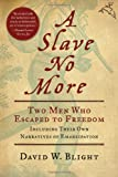A Slave No More: Two Men Who Escaped to Freedom, Including Their Own Narratives of Emancipation (.) (0156034514) by Blight Ph. D., David W.