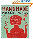The Handmade Marketplace: How to Sell...