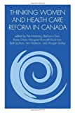 img - for Thinking Women and Health Care Reform in Canada book / textbook / text book
