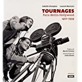Tournages : Paris-Berlin-Hollywood 1910-1939par Isabelle Champion