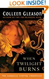When Twilight Burns (Gardella Vampire Chronicles Book 4)