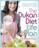 Dr, Dukan, Pierre Pierre Dukan Dukan Diet Life Plan: The Bestselling Dukan Weight-loss Programme Made Easy by Pierre Dukan, Dr, Dukan, Pierre (2011)