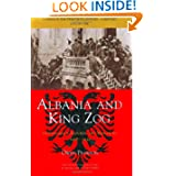 Albania in the Twentieth Century, A History: Volume I: Albania and King Zog, 1908-39