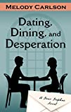 Dating, Dining, and Desperation (Hardcover)
