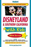 Search : Fodor&#39;s Disneyland &amp; Southern California with Kids, 10th Edition &#40;Travel Guide&#41;