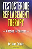 img - for Testosterone Replacement Therapy: A Recipe for Success book / textbook / text book