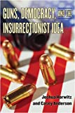 img - for Guns, Democracy, and the Insurrectionist Idea book / textbook / text book