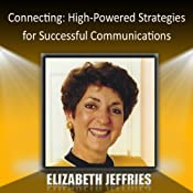 Connecting: High-Powered Strategies for Successful Communications | [Elizabeth Jeffries]