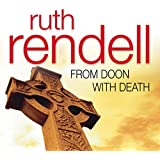 From Doon with Death: A Chief Inspector Wexford Mystery, Book 1 (Unabridged)