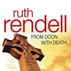From Doon with Death: A Chief Inspector Wexford Mystery, Book 1  (Unabridged) Audiobook by Ruth Rendell Narrated by Terrence Hardiman