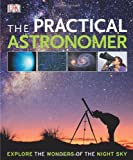 img - for The Practical Astronomer (Dk Astronomy) by Vamplew. Anton ( 2010 ) Hardcover book / textbook / text book