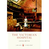"The Victorian Hospital (Shire Library)von ""Lavinia Mitton"""