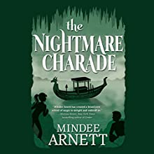 The Nightmare Charade (       UNABRIDGED) by Mindee Arnett Narrated by Cassandra Morris