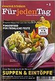 : Pikante Häppchen aus der Hand: FINGERFOOD für fröhliche Feste - Suppen und Eintöpfe Tim Mälzers TV-Rezepte (Essen & Trinken für jeden Tag) Januar 2007