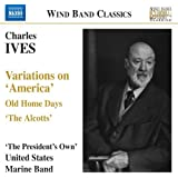 Ives: Variations On America; Old Home Days; The Alcotts