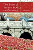 img - for The Book Of Korean Poetry: Choson Dynasty book / textbook / text book