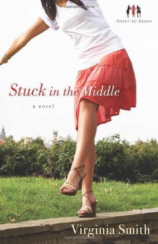 Stuck in the Middle (Sister-to-Sister, Book 1): A Novel