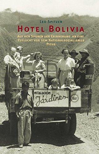 Hotel Bolivia: Auf den Spuren der Erinnerung an eine Zuflucht vor dem Nationalsozialismus