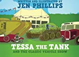 img - for Tessa the Tank and the Classic Vehicle Show book / textbook / text book