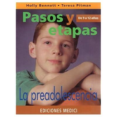 Preadolescencia, La - Pasos y Etapas de 9 a 12 an (Spanish