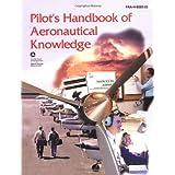 Pilot's Handbook of Aeronautical Knowledge: FAA-H-8083-25, December 2003 (FAA Handbooks) ~ Federal Aviation...