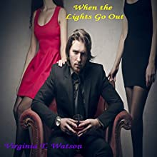 When the Lights Go Out (       UNABRIDGED) by Virginia T. Watson Narrated by Aric Amendolea