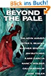 Beyond the Pale: A fantasy anthology...