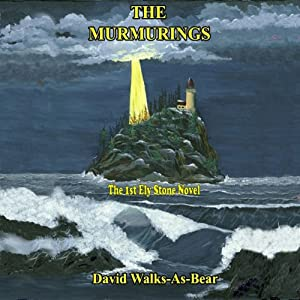 The Murmurings: Ely Stone, Book 1 | [David Walks-As-Bear]