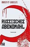 Russisches Abendmahl - Brent Ghelfi