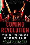 img - for The Coming Revolution: Struggle for Freedom in the Middle East book / textbook / text book