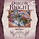 Dragon Knight: Dragonlance: The New Adventures: Dragon Quartet, Book 3 (       UNABRIDGED) by Dan Willis Narrated by Eliza Foss