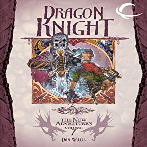 Dragon Knight: Dragonlance: The New Adventures: Dragon Quartet, Book 3 | [Dan Willis]