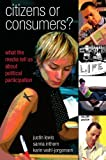 img - for Citizens or Consumers? (Issues in Cultural and Media Studies (Paperback)) by Justin Lewis (2005-09-01) book / textbook / text book