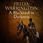 A Blackbird in Darkness: Blackbird, Book 2 | Freda Warrington