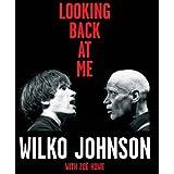 Looking Back At Me by Wilko Johnson, Zoe Street Howe (2012) Hardcover