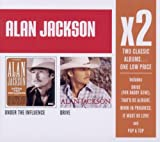Alan Jackson X2: Under the Influence / Drive