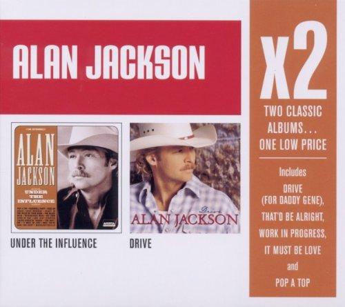 Alan Jackson - X2: Under The Influence/ Drive - Zortam Music