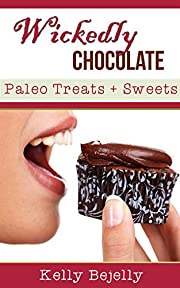 Wickedly Chocolate: Paleo Treats and Sweets