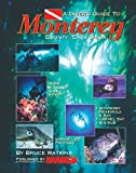 A Divers Guide to Monterey County, California