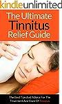 Tinnitus: The Ultimate Tinnitus Relie...