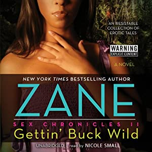 Gettin' Buck Wild: Sex Chronicles II | [Zane]
