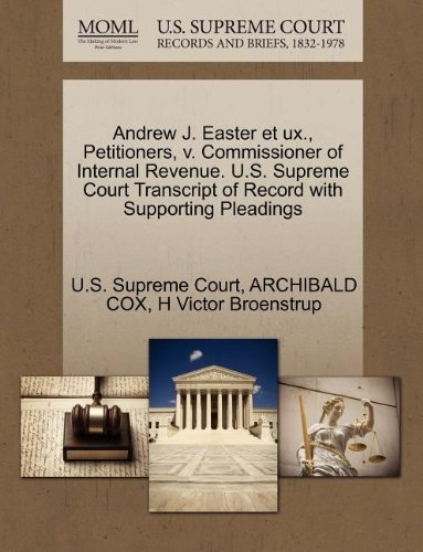 Andrew J. Easter et ux., Petitioners, v. Commissioner of Internal Revenue. U.S. Supreme Court Transcript of Record with Supporting Pleadings