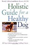 Wendy Volhard The Holistic Guide for a Healthy Dog (Howell Reference Books)