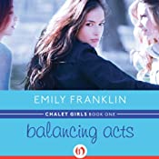 Balancing Acts: Chalet Girls, 1 | Emily Franklin