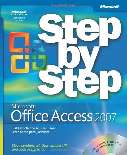 Microsoft Office Access 2007 Step by Step