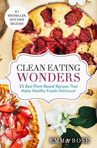 Clean Eating Wonders: 25 Best Plant-Based Recipes That Make Healthy Foods Delicious! (Best Pancake Recipe compare prices)