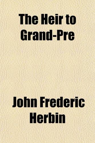The Heir to Grand-Pré