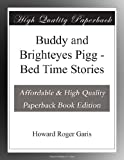 Buddy and Brighteyes Pigg - Bed Time Stories