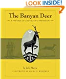 The Banyan Deer: A Parable of Courage and Compassion