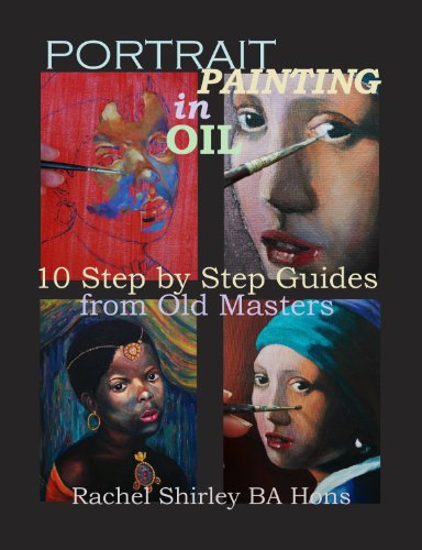 Portrait Painting in Oil: 10 Step by Step Guides from Old Masters